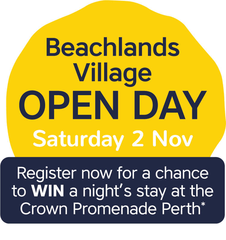 Beachlands Village Open Day - Saturday 2 November. Register for your chance to win a nights stay at the Crown Promenade Perth*